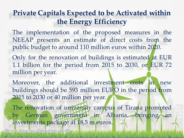 Private Capitals Expected to be Activated within the Energy Efficiency The implementation of the proposed measures in the ...