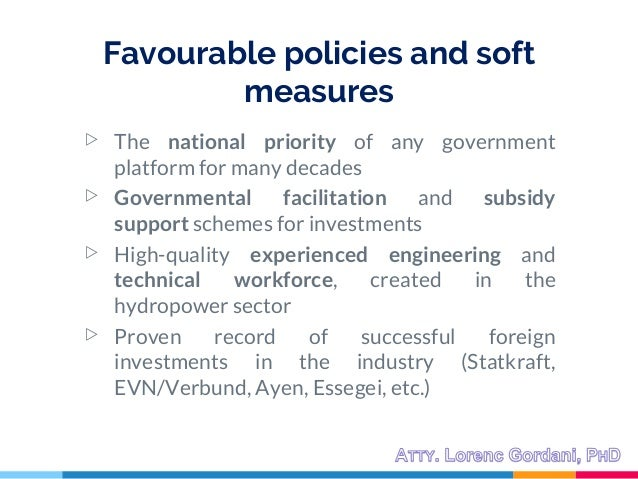 Favourable policies and soft measures ▷ The national priority of any government platform for many decades ▷ Governmental f...