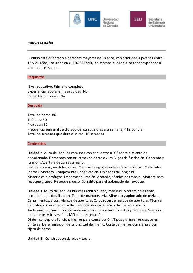 CURSO ALBAÑIL  El curso está orientado a personas mayores de 18 años, con prioridad a jóvenes entre  18 y 24 años, incluid...