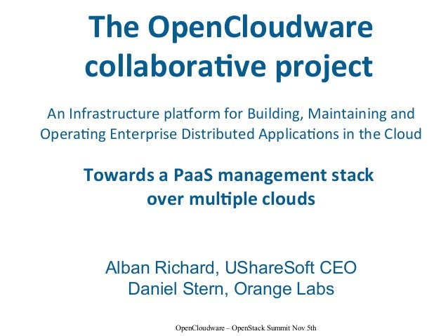 The  OpenCloudware  collabora2ve  project  An  Infrastructure  pla/orm  for  Building,  Maintaining  and  Opera9ng  Enterp...
