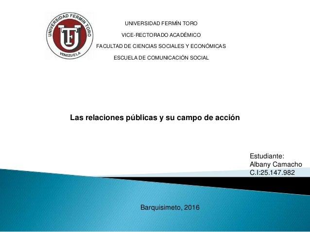 UNIVERSIDAD FERMÍN TORO VICE-RECTORADO ACADÉMICO FACULTAD DE CIENCIAS SOCIALES Y ECONÓMICAS ESCUELA DE COMUNICACIÓN SOCIAL...