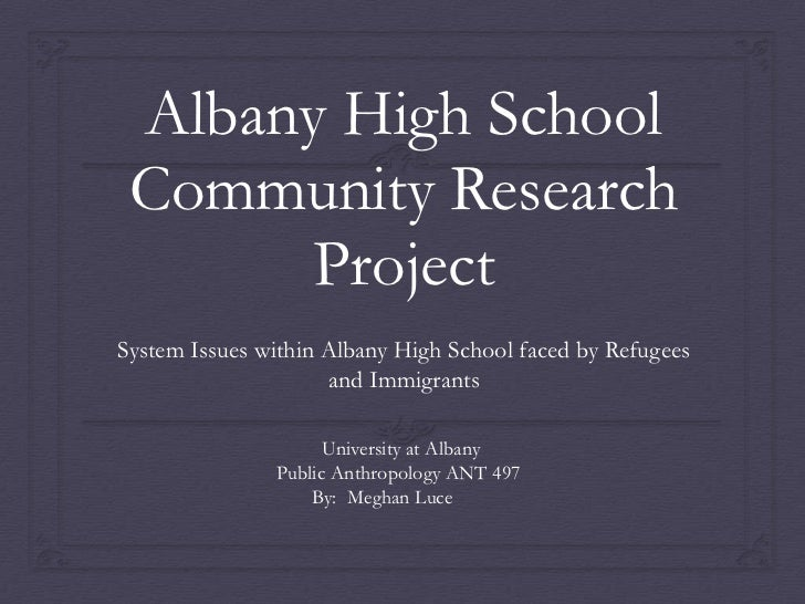 Albany High School Community Research      ProjectSystem Issues within Albany High School faced by Refugees               ...
