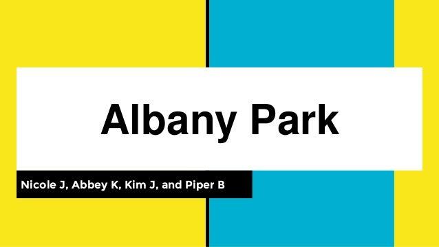 Albany Park Nicole J, Abbey K, Kim J, and Piper B