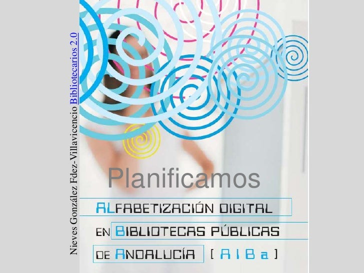 Nieves González Fdez-Villavicencio Bibliotecarios 2.0<br />Planificamos<br />