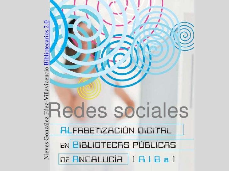 Nieves González Fdez-Villavicencio Bibliotecarios 2.0<br />Redes sociales<br />
