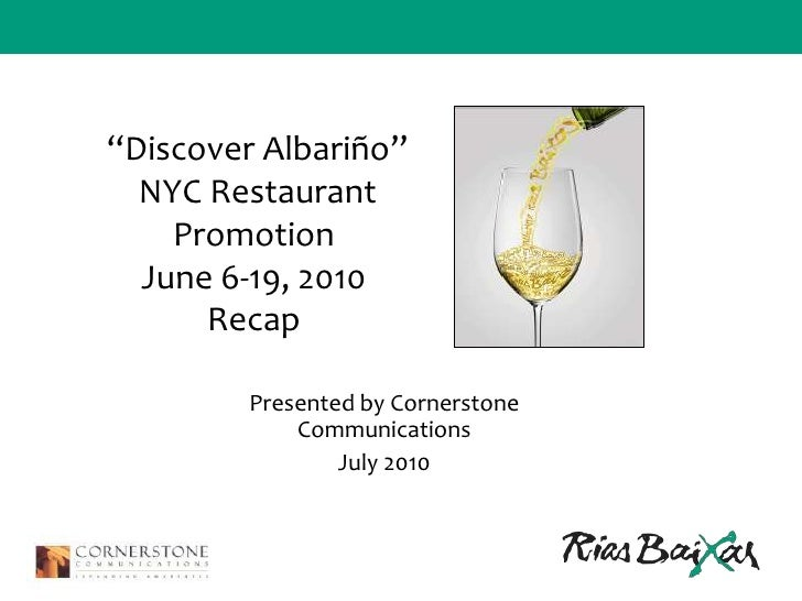 """""""Discover Albariño""""  NYC Restaurant Promotion June 6-19, 2010Recap<br />Presented by Cornerstone Communications <br />July..."""