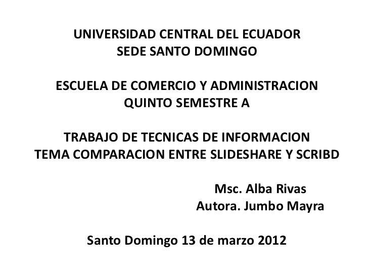 UNIVERSIDAD CENTRAL DEL ECUADOR           SEDE SANTO DOMINGO  ESCUELA DE COMERCIO Y ADMINISTRACION            QUINTO SEMES...