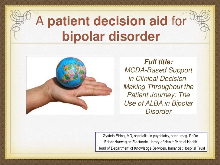A patient decision aid for    bipolar disorder                                Full title:                         MCDA-Bas...