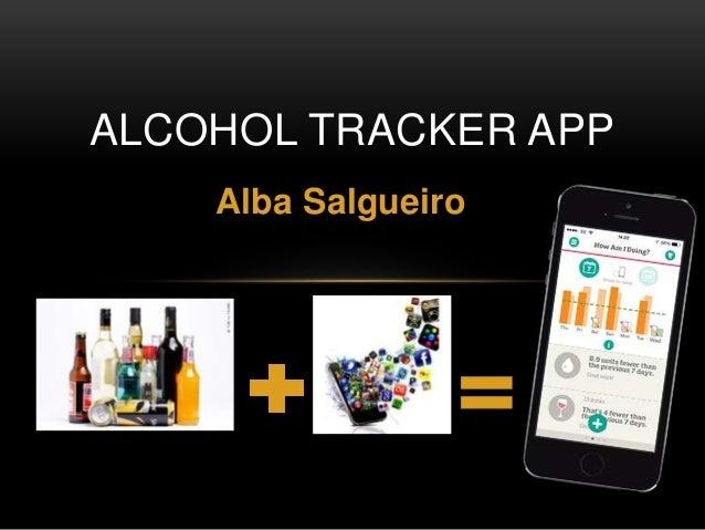 Alba Salgueiro ALCOHOL TRACKER APP