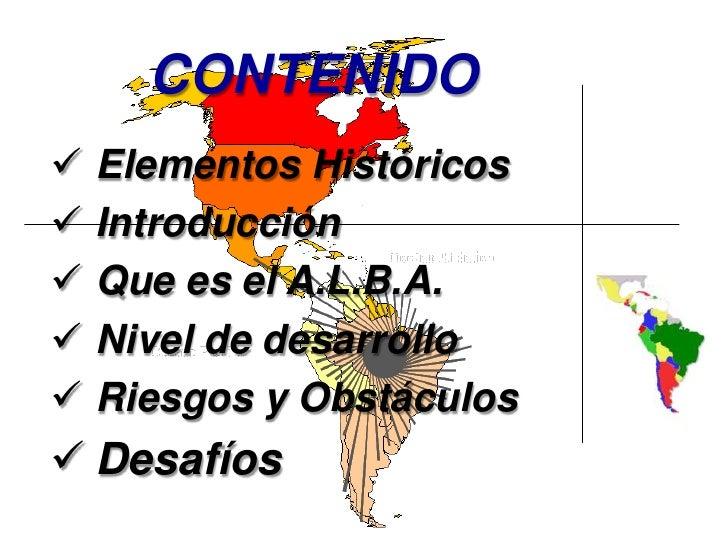 CONTENIDOALCA: EPÍLOGO   Elementos Históricos   Introducción   Que es el A.L.B.A.   Nivel de desarrollo   Riesgos y O...