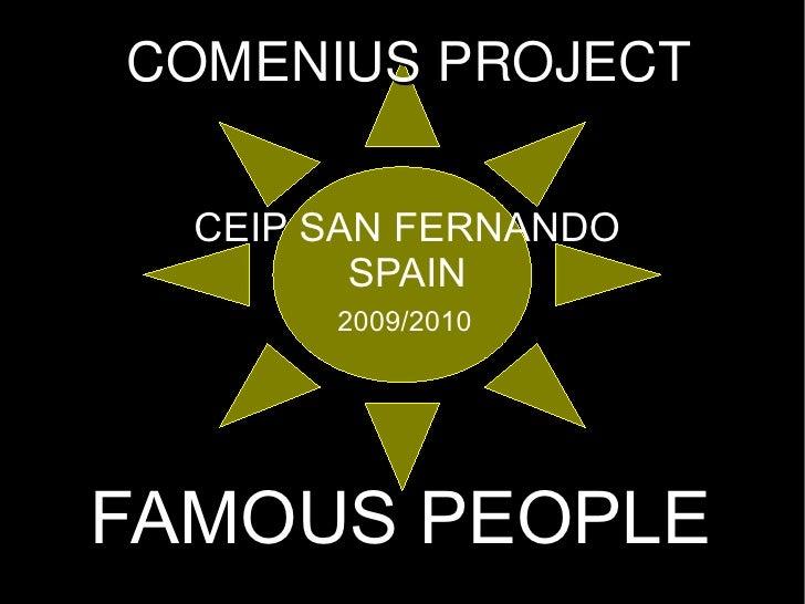 FAMOUS PEOPLE CEIP SAN FERNANDO SPAIN 2009/2010 COMENIUS PROJECT