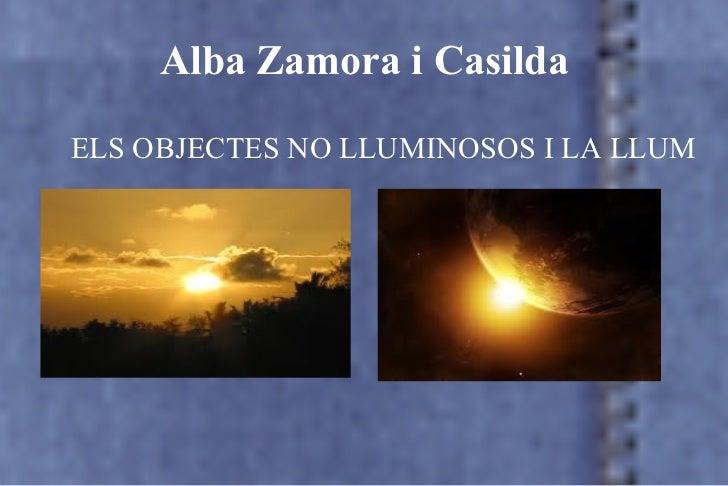 Alba Zamora i Casilda ELS OBJECTES NO LLUMINOSOS I LA LLUM