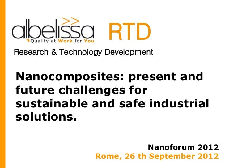 RTDResearch & Technology DevelopmentNanocomposites: present andfuture challenges forsustainable and safe industrialsolutio...