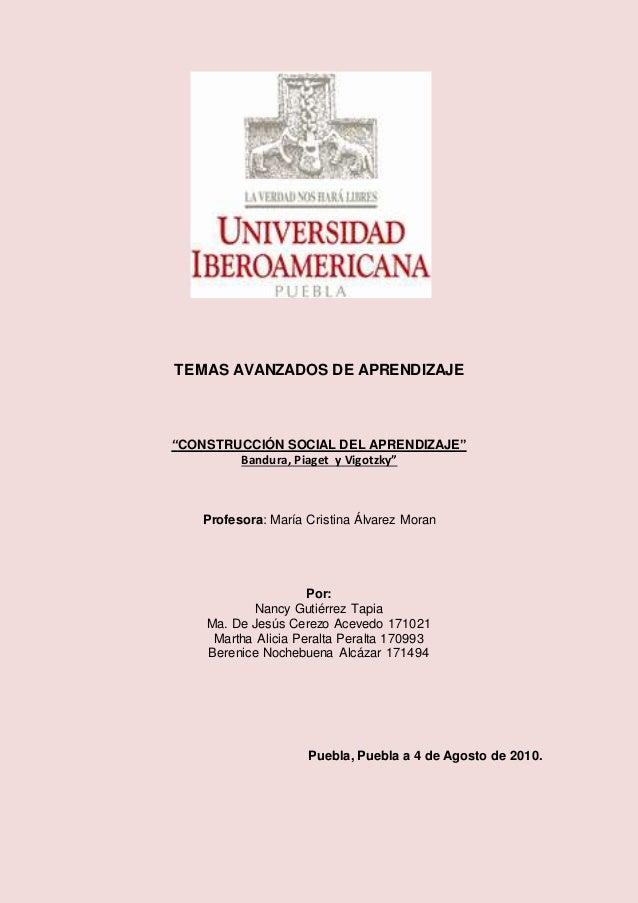"""TEMAS AVANZADOS DE APRENDIZAJE """"CONSTRUCCIÓN SOCIAL DEL APRENDIZAJE"""" Bandura, Piaget y Vigotzky"""" Profesora: María Cristina..."""