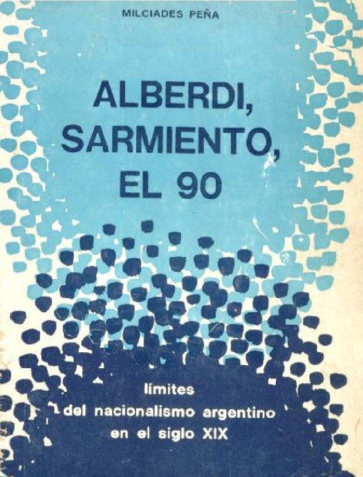 Ficha TécnicaEste trabajo, preparado y escrito por Milciades Peña durante los años 1955 a 1957, forma parte deun estudio d...
