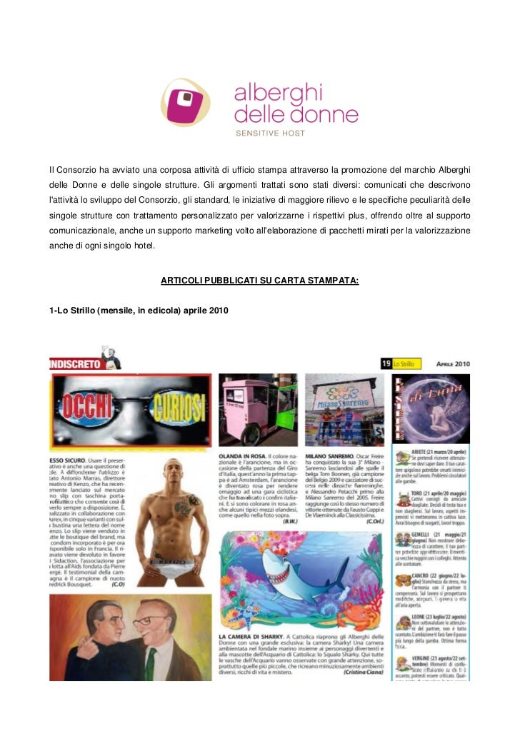 Il Consorzio ha avviato una corposa attività di ufficio stampa attraverso la promozione del marchio Alberghidelle Donne e ...