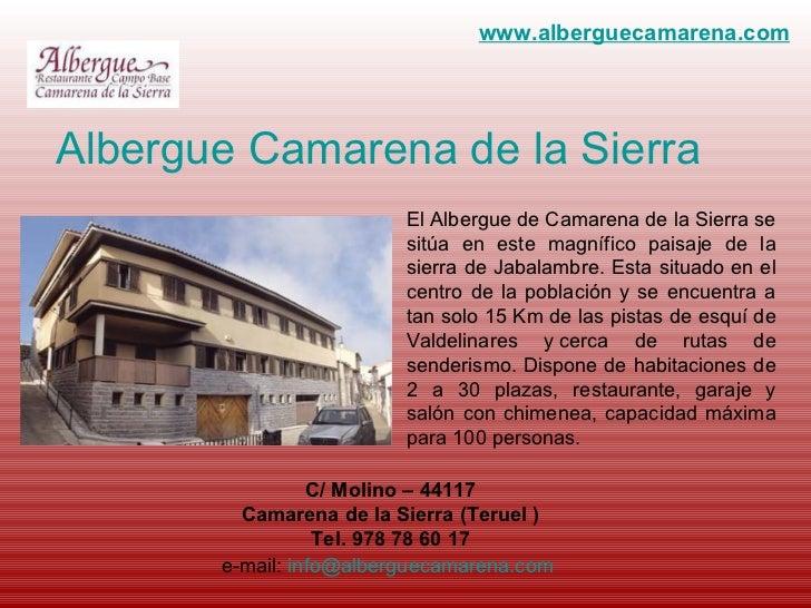 El Albergue de Camarena de la Sierra se sitúa en este magnífico paisaje de la sierra de Jabalambre. Esta situado en el cen...
