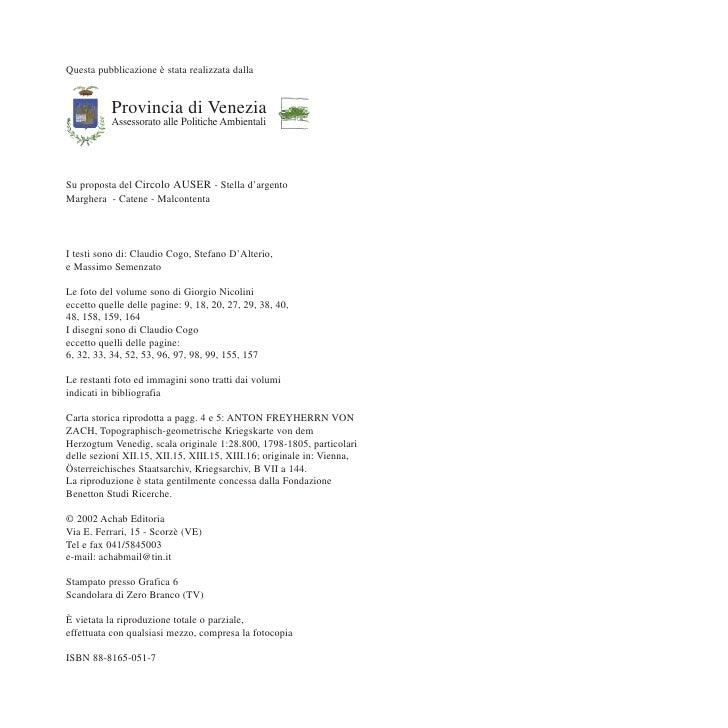 Questa pubblicazione è stata realizzata dalla              Provincia di Venezia            Assessorato alle Politiche Ambi...