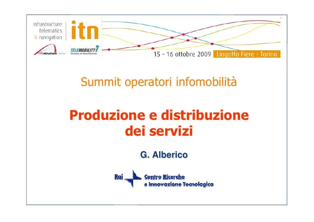 Summit operatori infomobilità  Produzione e distribuzione         dei servizi             G. Alberico