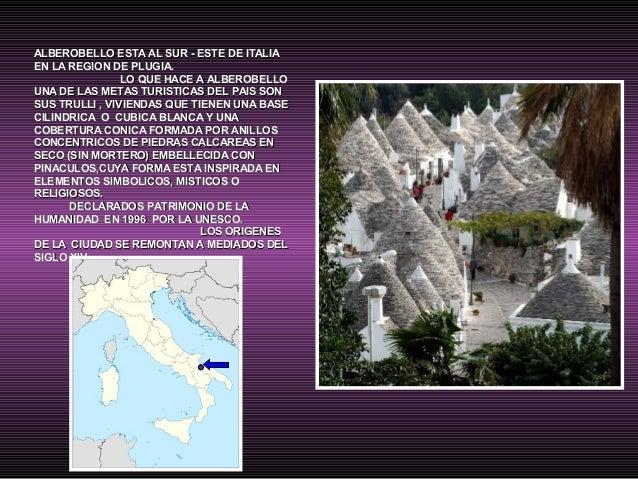 ALBEROBELLO ESTA AL SUR - ESTE DE ITALIAALBEROBELLO ESTA AL SUR - ESTE DE ITALIAEN LA REGION DE PLUGIA.EN LA REGION DE PLU...