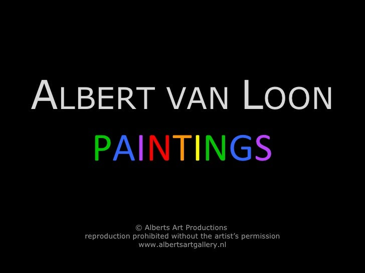 A LBERT VAN  L OON P A I N T I N G S © Alberts Art Productions  reproduction prohibited without the artist's permission ww...