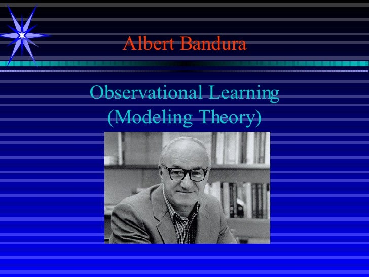 an analysis of albert bandura on his theory which is based on observational learning and modeling be