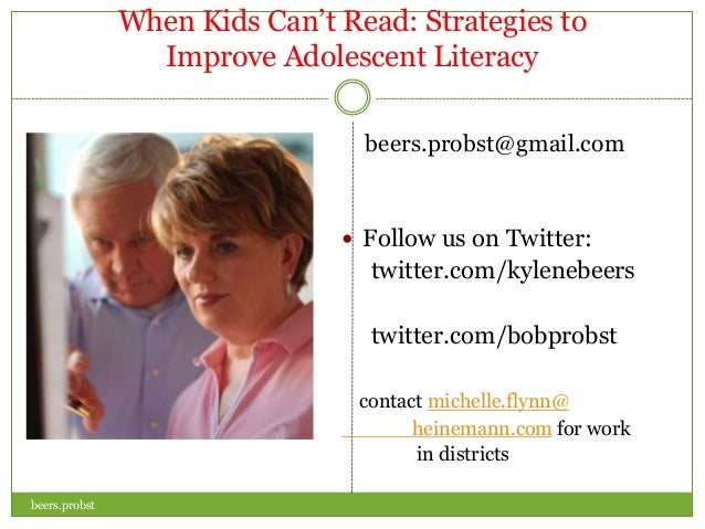 When Kids Can't Read: Strategies to Improve Adolescent Literacy beers.probst@gmail.com   Follow us on Twitter:  twitter.c...