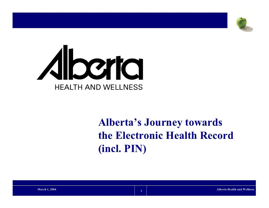 Pharmaceutical (PIN)                 Alberta's Journey towards                 the Electronic Health Record               ...