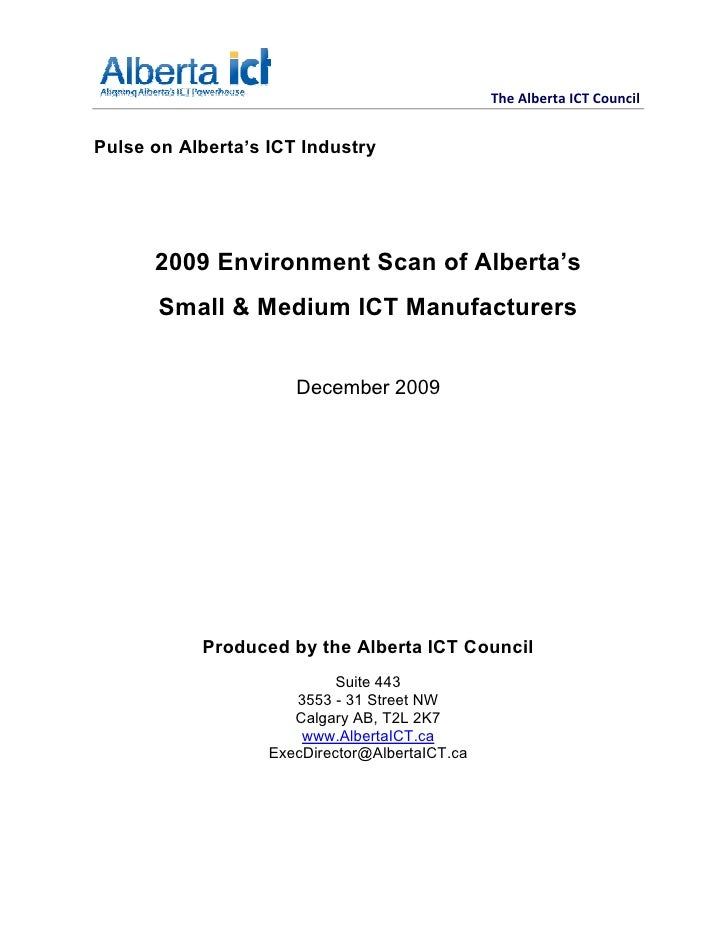 The Alberta ICT CouncilPulse on Alberta's ICT Industry      2009 Environment Scan of Alberta's       Small & Medium ICT Ma...
