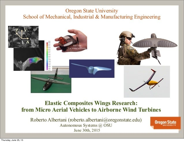 Oregon State University School of Mechanical, Industrial & Manufacturing Engineering Elastic Composites Wings Research: fr...