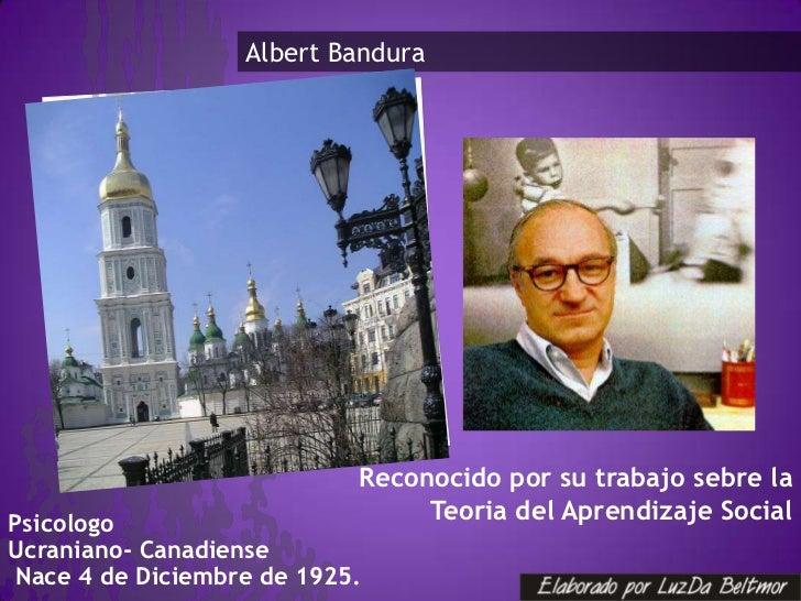 Albert Bandura                            Reconocido por su trabajo sebre la                                   .          ...