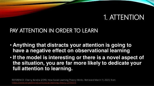 1. ATTENTION PAY ATTENTION IN ORDER TO LEARN • Anything that distracts your attention is going to have a negative effect o...