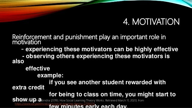 4. MOTIVATION Reinforcement and punishment play an important role in motivation - experiencing these motivators can be hig...