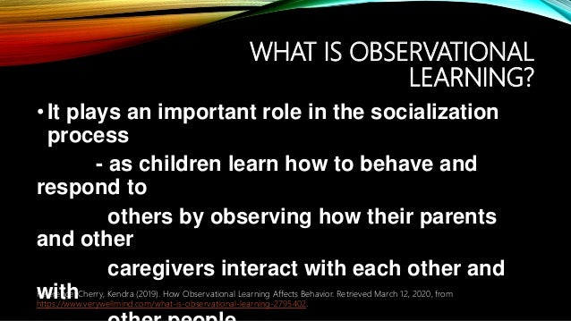 •It plays an important role in the socialization process - as children learn how to behave and respond to others by observ...