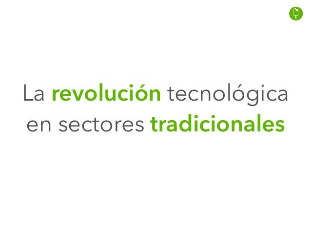 La revolución tecnológica en sectores tradicionales