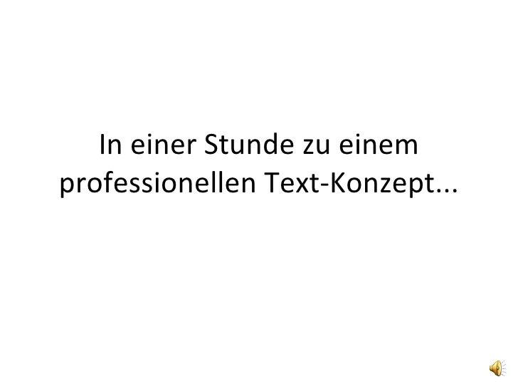 In einer Stunde zu einem professionellen Text-Konzept...