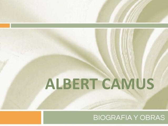 ALBERT CAMUS BIOGRAFIA Y OBRAS