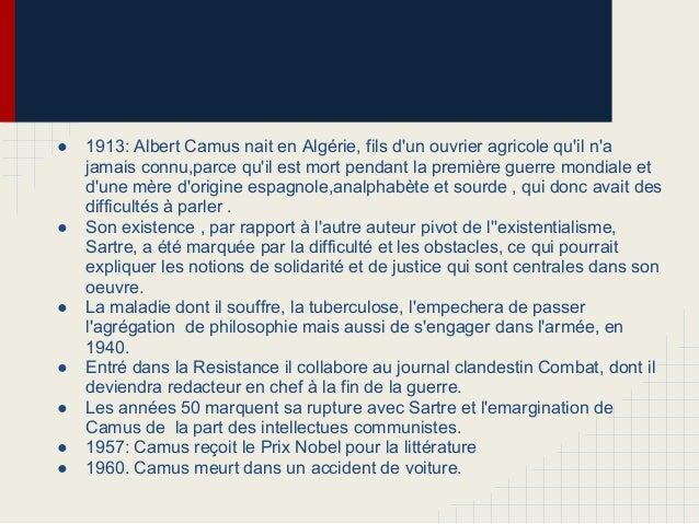 ● 1913: Albert Camus nait en Algérie, fils dun ouvrier agricole quil najamais connu,parce quil est mort pendant la premièr...