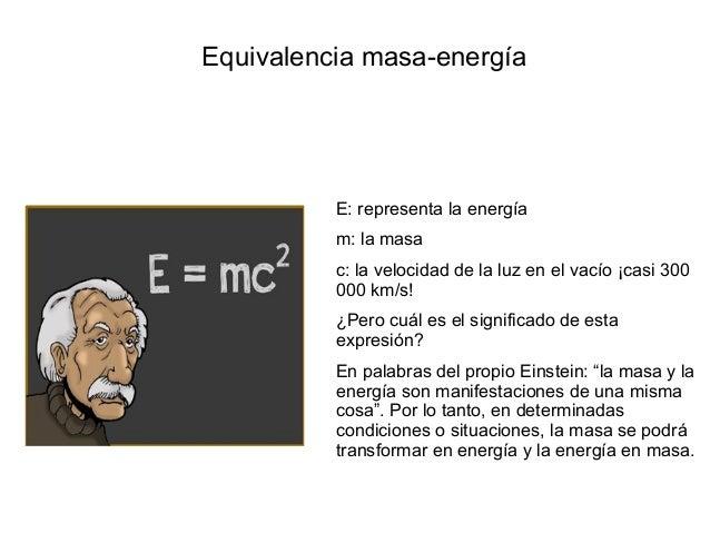 Resultado de imagen de Masa y energçía son la misma cosa