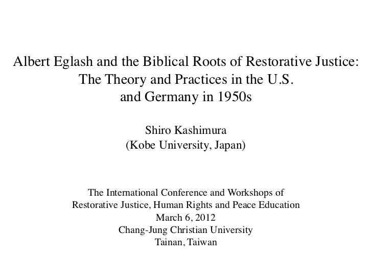Albert Eglash and the Biblical Roots of Restorative Justice:           The Theory and Practices in the U.S.               ...