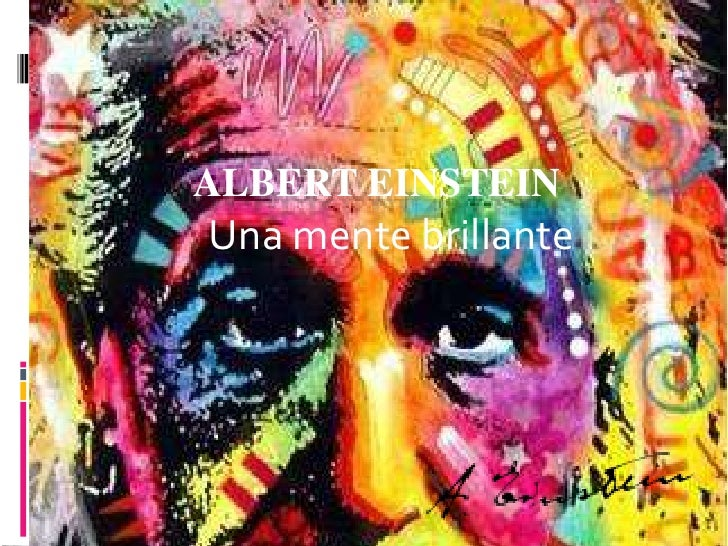 Una mente brillante <br />Albert Einstein<br />