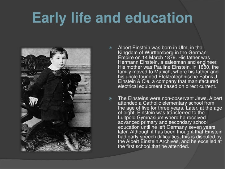 the early life education and family of albert einstein Peter a selwyn, md, mph (bio) professor of family & social medicine,  epidemiology & population health, medicine, psychiatry & behavioral sciences.