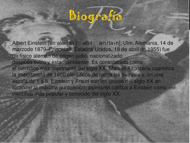 Albert Einstein (en alemán [ˈalb ˈa                                  ɐt    ɪnʃtaɪn]; Ulm, Alemania, 14 demarzode 1879–Prin...