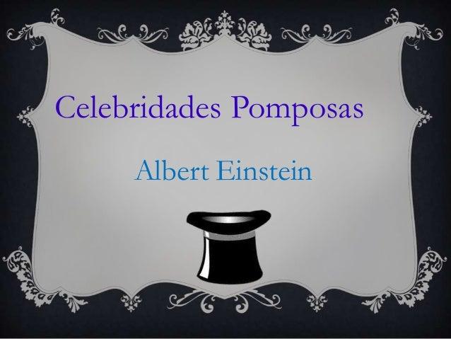 Albert Einstein Celebridades Pomposas