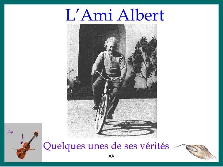 L'Ami AlbertQuelques unes de ses vérités              AA               1