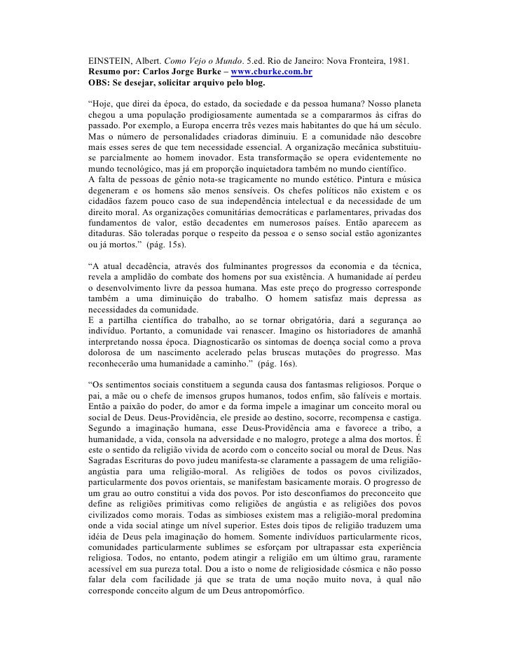 EINSTEIN, Albert. Como Vejo o Mundo. 5.ed. Rio de Janeiro: Nova Fronteira, 1981.Resumo por: Carlos Jorge Burke – www.cburk...
