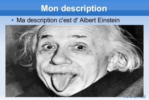 Mon description   Ma description cest d Albert Einstein
