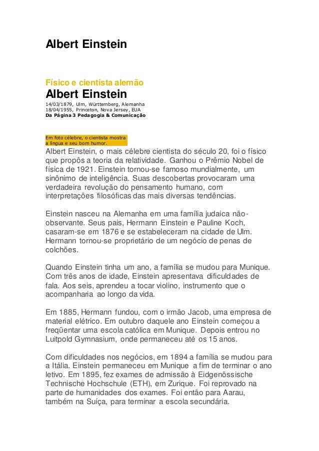 Albert Einstein Físico e cientista alemão Albert Einstein 14/03/1879, Ulm, Württemberg, Alemanha 18/04/1955, Princeton, No...