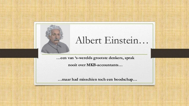 Citaten Van Albert Einstein : Albert einstein over mkb accountants