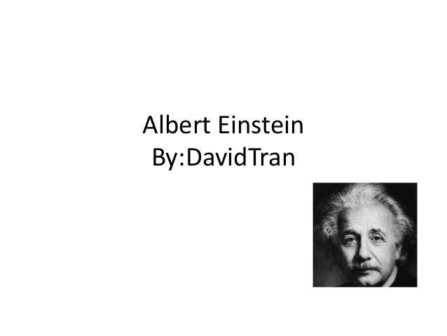 Albert Einstein By:DavidTran
